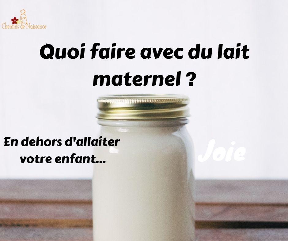Que faire avec du lait maternel à part allaiter ?