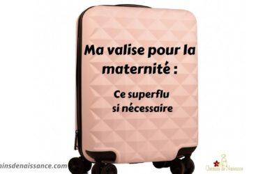 Ma valise à la maternité : tout ce superflu si nécessaire