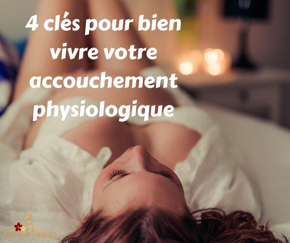 4 clés pour vivre un accouchement physiologique