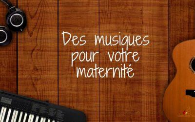 Des musiques pour votre maternité